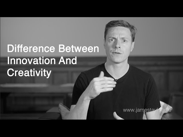 Innovation Video: The Difference Between Innovation and Creativity